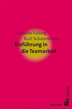Einführung in die Teamarbeit - Edding, Cornelia; Schattenhofer, Karl