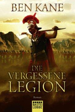 Die vergessene Legion / Römer-Epos Bd.1 - Kane, Ben