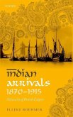 Indian Arrivals, 1870-1915: Networks of British Empire