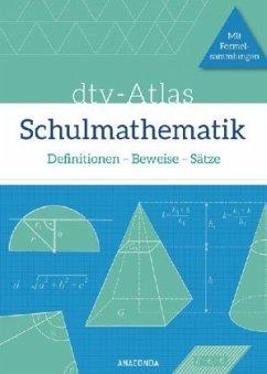 dtv-Atlas Schulmathematik. Definitionen - Beweise - Sätze. Mit Formelsammlungen