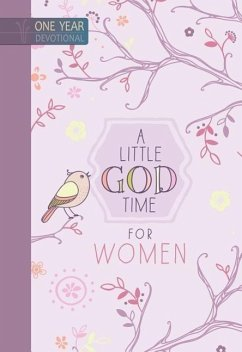 A Little God Time for Women: 365 Daily Devotions - Broadstreet Publishing Group Llc
