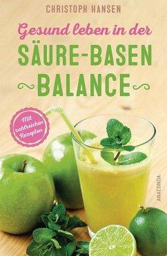 Gesund leben in der Säure-Basen-Balance - Hansen, Christoph