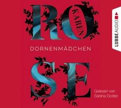 Dornenmädchen / Dornen-Reihe Bd.1 (6 Audio-CDs) - Rose, Karen