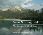 Seen & Imagined: The World of Clifford Ross