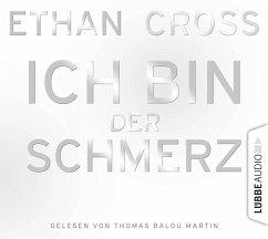 Ich bin der Schmerz / Francis Ackerman junior Bd.3 (6 Audio-CDs) - Cross, Ethan