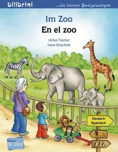 Im Zoo. Kinderbuch Deutsch-Spanisch - Fischer, Ulrike; Brischnik, Irene