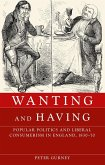 Wanting and Having: Popular Politics and Liberal Consumerism in England, 1830-70
