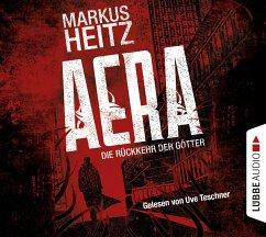 AERA - Die Rückkehr der Götter Bd.1 (6 Audio-CDs) - Heitz, Markus