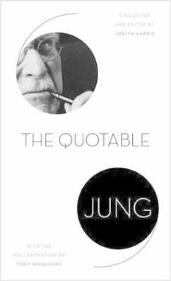 Quotable Jung - Jung, Carl G.; Harris, Judith; Woolfson, Tony
