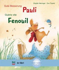 Gute Besserung Paul. Kinderbuch Deutsch-Französisch mit MP3-Hörbuch zum Herunterladen - Weninger, Brigitte; Tharlet, Eve