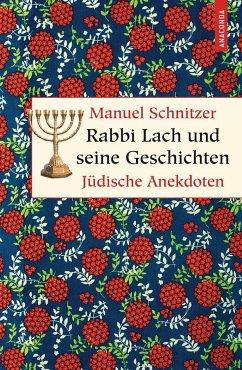 Rabbi Lach und seine Geschichten. Jüdische Anekdoten - Schnitzer, Manuel