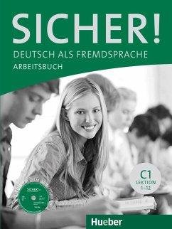Sicher! C1 Arbeitsbuch mit CD-ROM - Perlmann-Balme, Michaela; Schwalb, Susanne; Matussek, Magdalena