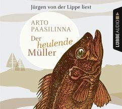 Der heulende Müller, 4 Audio-CDs - Paasilinna, Arto