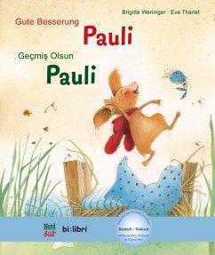 Gute Besserung Paul. Kinderbuch Deutsch-Türkisch mit MP3-Hörbuch zum Herunterladen - Weninger, Brigitte; Tharlet, Eve