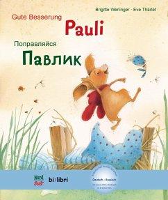 Gute Besserung Paul. Kinderbuch Deutsch-Russisch mit MP3-Hörbuch zum Herunterladen - Weninger, Brigitte; Tharlet, Eve