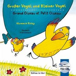 Großer Vogel und Kleiner Vogel. Kinderbuch Deutsch-Französisch mit Audio-CD - Riday, Glummie