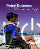 Peter und Rebecca - Es ist unser Weg! (eBook, ePUB)