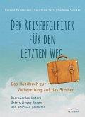 Der Reisebegleiter für den letzten Weg (eBook, ePUB)