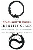 The Japan-South Korea Identity Clash (eBook, ePUB)