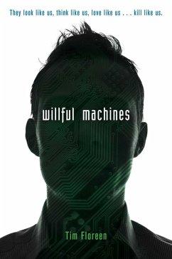 Willful Machines (eBook, ePUB) - Floreen, Tim