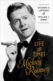 The Life and Times of Mickey Rooney (eBook, ePUB)