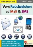 Vom Rauchzeichen zu Mail & SMS (eBook, PDF)