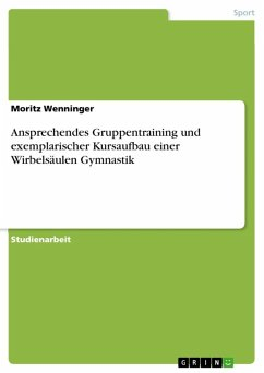 Ansprechendes Gruppentraining und exemplarischer Kursaufbau einer Wirbelsäulen Gymnastik (eBook, ePUB)