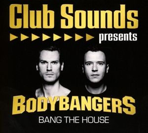Club Sounds Presents Bodybangers-Bang The House - Diverse