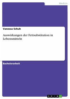 Auswirkungen der Fettsubstitution in Lebensmitteln (eBook, ePUB)