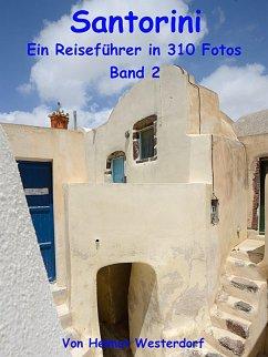 Santorini - Reiseführer in 310 Fotos - Band 2 (eBook, ePUB) - Westerdorf, Helmut