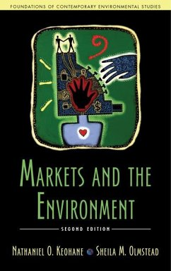 Markets and the Environment, Second Edition - Keohane, Nathaniel O.; Olmstead, Sheila M.