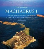 Machaerus I: History, Archaeology and Architecture of the Fortified Herodian Royal Palace and City Overlooking the Dead Sea in Tran