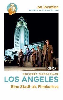 Orte des Kinos: Los Angeles - Jahnke, Wolf; Scholten, Michael