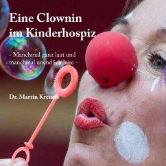Eine Clownin im Kinderhospiz - Kreuels, Martin