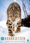 Raubkatzen: Jäger auf leisen Pfoten (Wandkalender 2016 DIN A4 hoch)