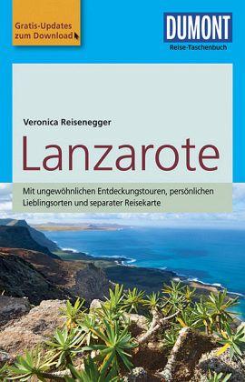 DuMont Reise-Taschenbuch Reiseführer Lanzarote - Reisenegger, Verónica