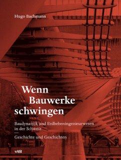 Wenn Bauwerke schwingen - Bachmann, Hugo