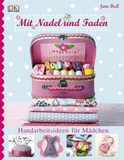 Mit Nadel und Faden (Mängelexemplar) - Bull, Jane