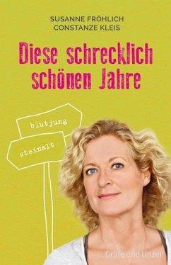 Diese schrecklich schönen Jahre (Mängelexemplar) - Fröhlich, Susanne; Kleis, Constanze