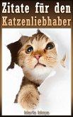 Zitate für den Katzenliebhaber (eBook, ePUB)