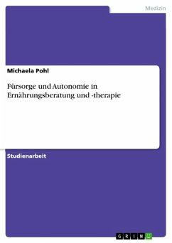 Fürsorge und Autonomie in Ernährungsberatung und -therapie (eBook, ePUB) - Pohl, Michaela
