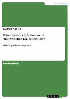 Wann wird das /¿/-Phonem im südhessischen Dialekt benutzt? (eBook, ePUB)