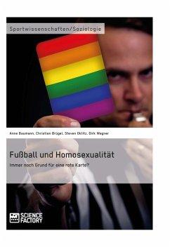 Fußball und Homosexualität. Immer noch Grund für eine rote Karte? (eBook, ePUB)