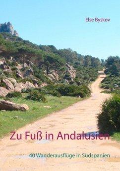 Zu Fuß in Andalusien (eBook, ePUB)