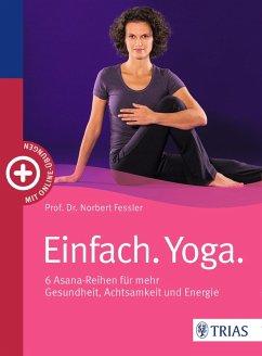 Einfach. Yoga. (eBook, ePUB) - Fessler, Norbert
