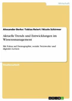 Aktuelle Trends und Entwicklungen im Wissensmanagement (eBook, ePUB)