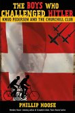 The Boys Who Challenged Hitler (eBook, ePUB)