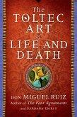 The Toltec Art of Life and Death (eBook, ePUB)