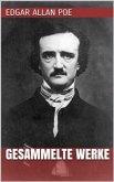 Edgar Allan Poe - Gesammelte Werke (eBook, ePUB)