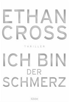 Ich bin der Schmerz / Francis Ackerman junior Bd.3 (eBook, ePUB) - Cross, Ethan